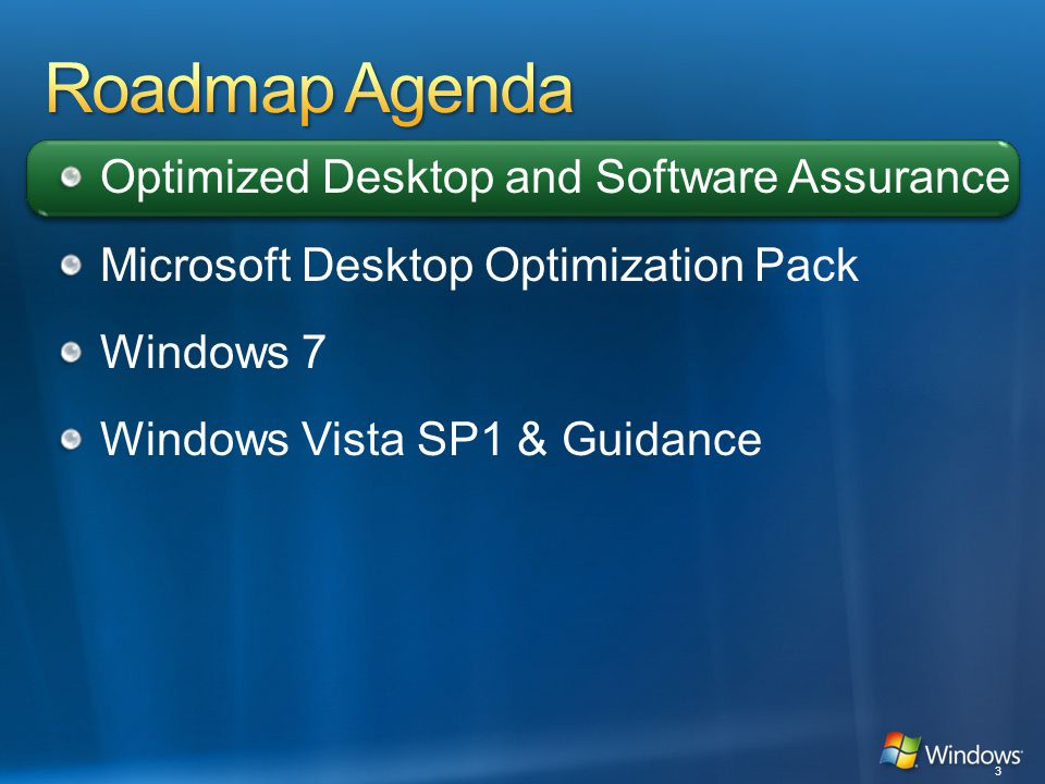 Optimized Desktop and Software Assurance Microsoft Desktop Optimization Pack Windows 7 Windows Vista SP1 & Guidance 3