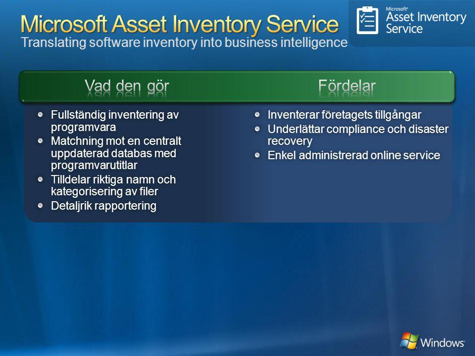Translating software inventory into business intelligence Inventerar företagets tillgångarInventerar företagets tillgångar Underlättar compliance och