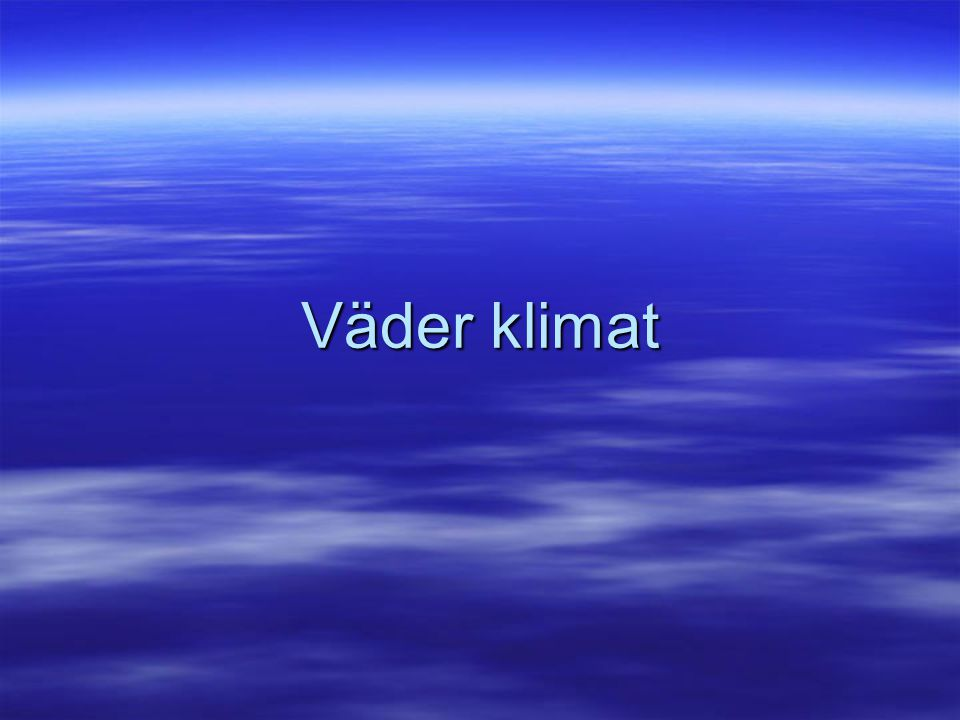 Väder klimat