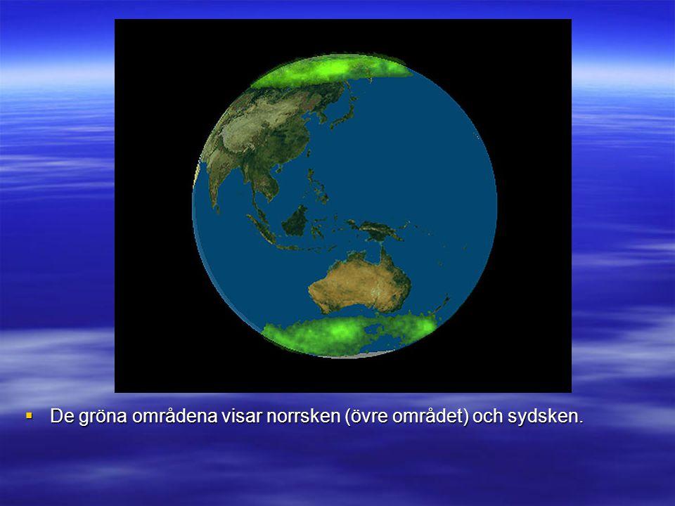  De gröna områdena visar norrsken (övre området) och sydsken.