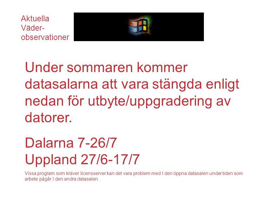 Under sommaren kommer datasalarna att vara stängda enligt nedan för utbyte/uppgradering av datorer.