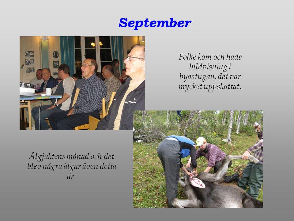 September Folke kom och hade bildvisning i byastugan, det var mycket uppskattat.
