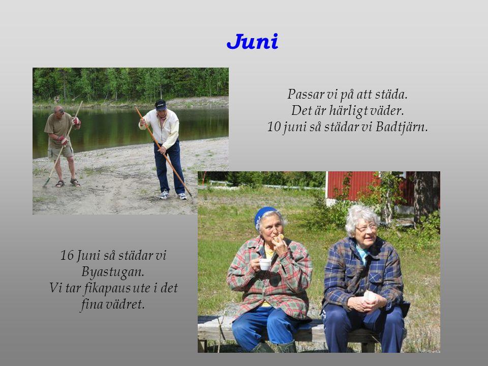 Juni Passar vi på att städa. Det är härligt väder.