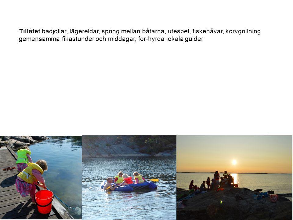 7 Glasskiosk-sandstrand2013 Tillåtet badjollar, lägereldar, spring mellan båtarna, utespel, fiskehåvar, korvgrillning gemensamma fikastunder och middagar, för-hyrda lokala guider