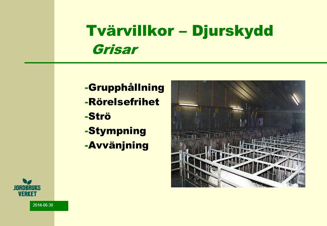 2014-06-30 Tvärvillkor – Djurskydd Grisar -Grupphållning -Rörelsefrihet -Strö -Stympning -Avvänjning