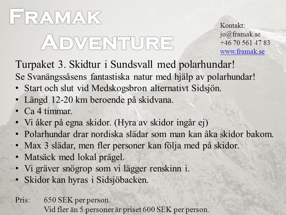 Turpaket 3. Skidtur i Sundsvall med polarhundar! Se Svanängssåsens fantastiska natur med hjälp av polarhundar! • Start och slut vid Medskogsbron alter