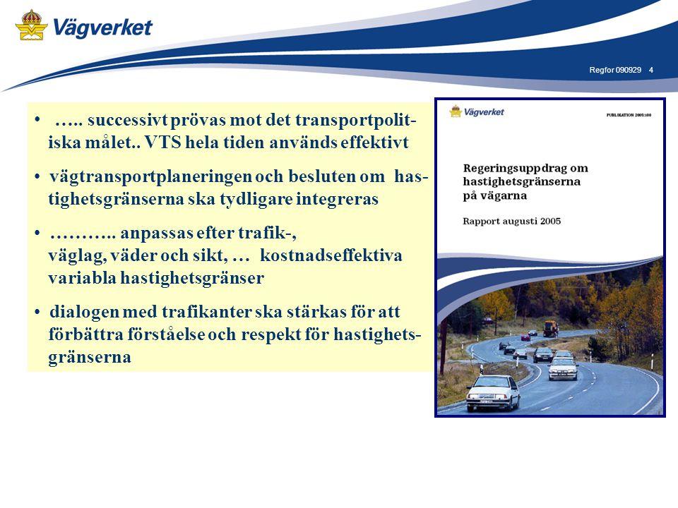 4 • ….. successivt prövas mot det transportpolit- iska målet..