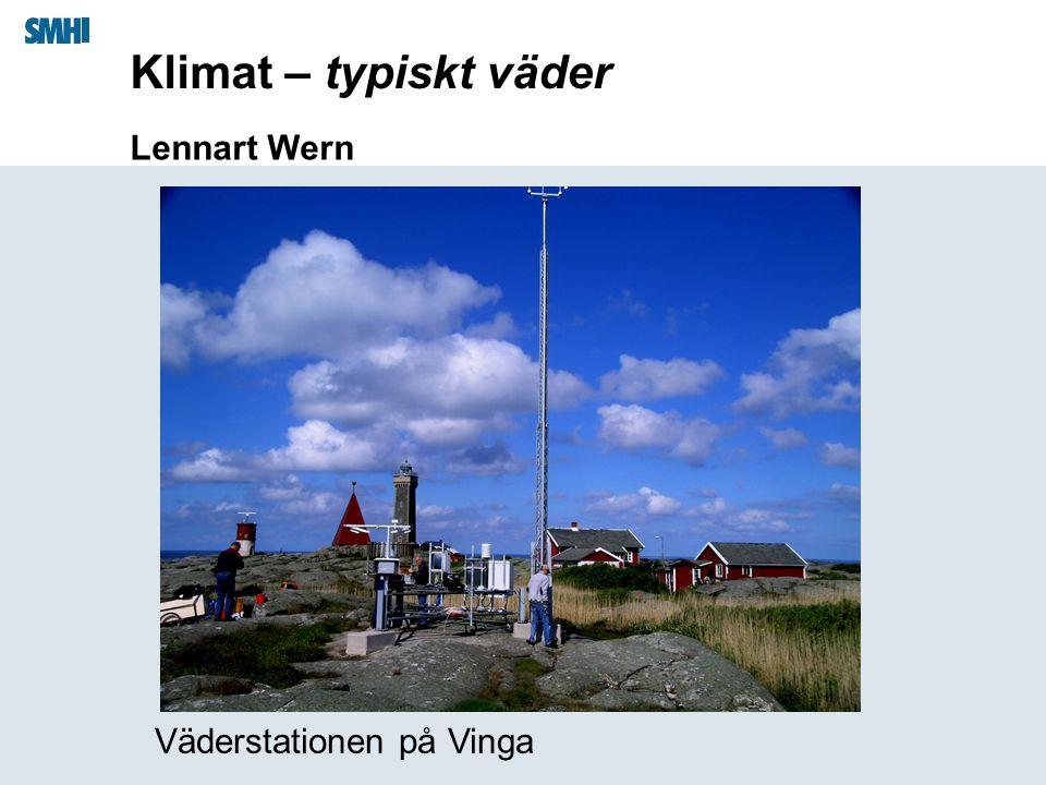 Lennart Wern Klimat – typiskt väder Väderstationen på Vinga