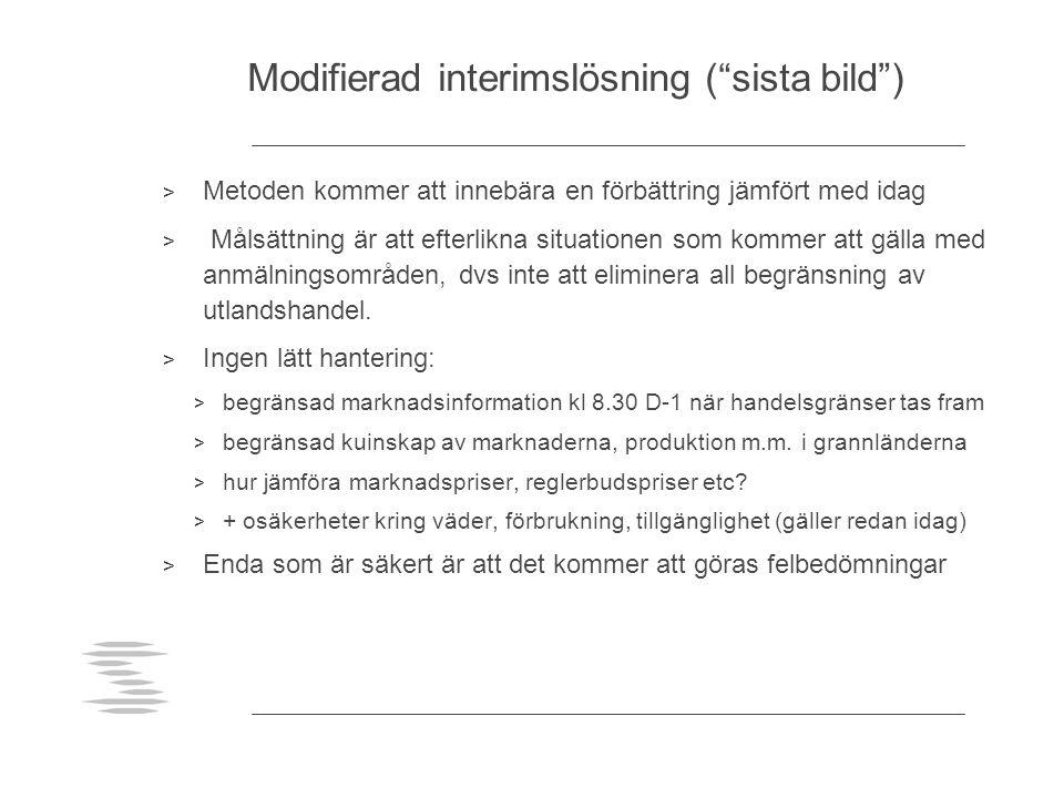 """Modifierad interimslösning (""""sista bild"""") > Metoden kommer att innebära en förbättring jämfört med idag > Målsättning är att efterlikna situationen so"""