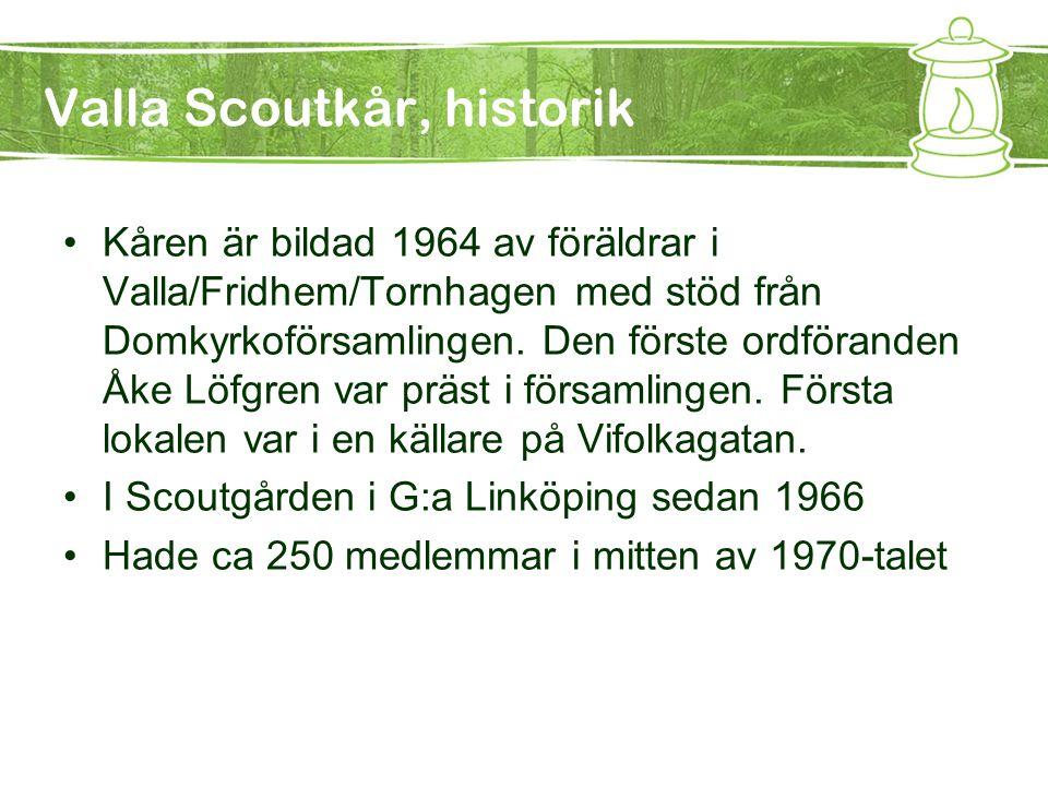 Valla scoutkår, i dag •Nuvarande upptagningsområde är Gottfridsberg, Ryd, Valla och T1.