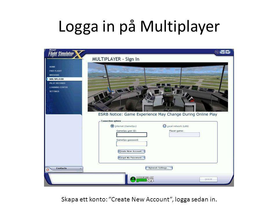 Lobby Första sidan när man flyger multiplayer, leta upp LFK under Session Name , anslut där.