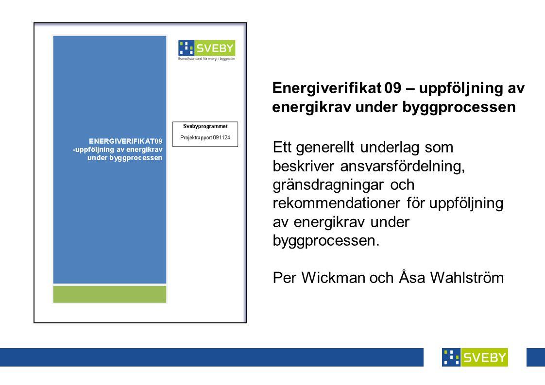 Ett generellt underlag som beskriver ansvarsfördelning, gränsdragningar och rekommendationer för uppföljning av energikrav under byggprocessen.
