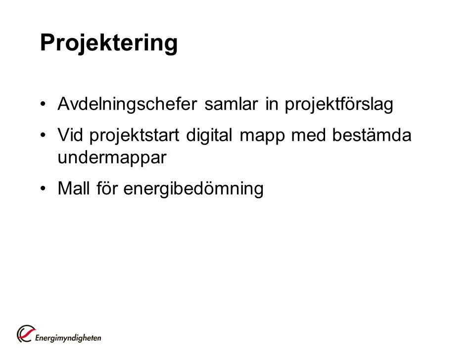 Projektering •Avdelningschefer samlar in projektförslag •Vid projektstart digital mapp med bestämda undermappar •Mall för energibedömning