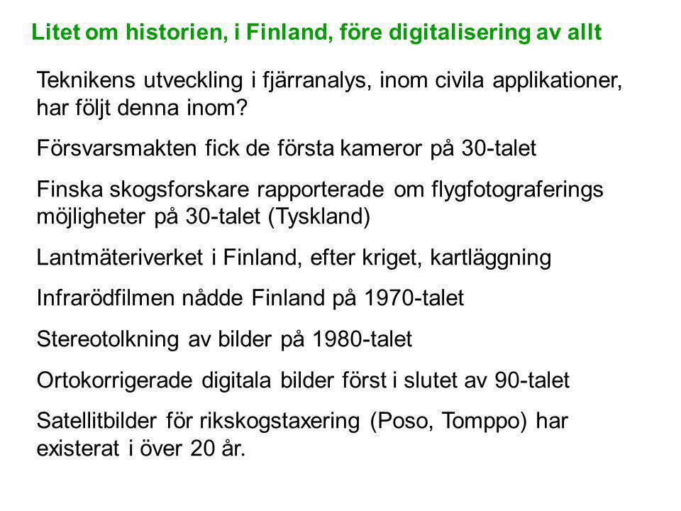 Litet om historien, i Finland, före digitalisering av allt Teknikens utveckling i fjärranalys, inom civila applikationer, har följt denna inom? Försva