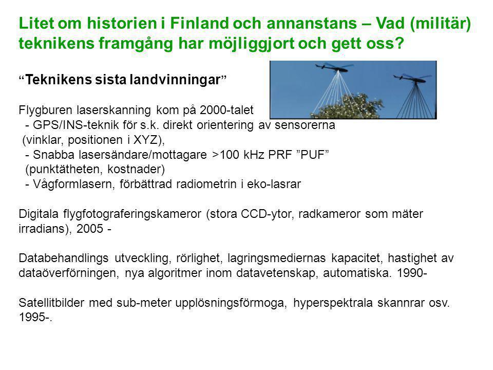 Litet om historien i Finland och annanstans – Vad (militär) teknikens framgång har möjliggjort och gett oss.