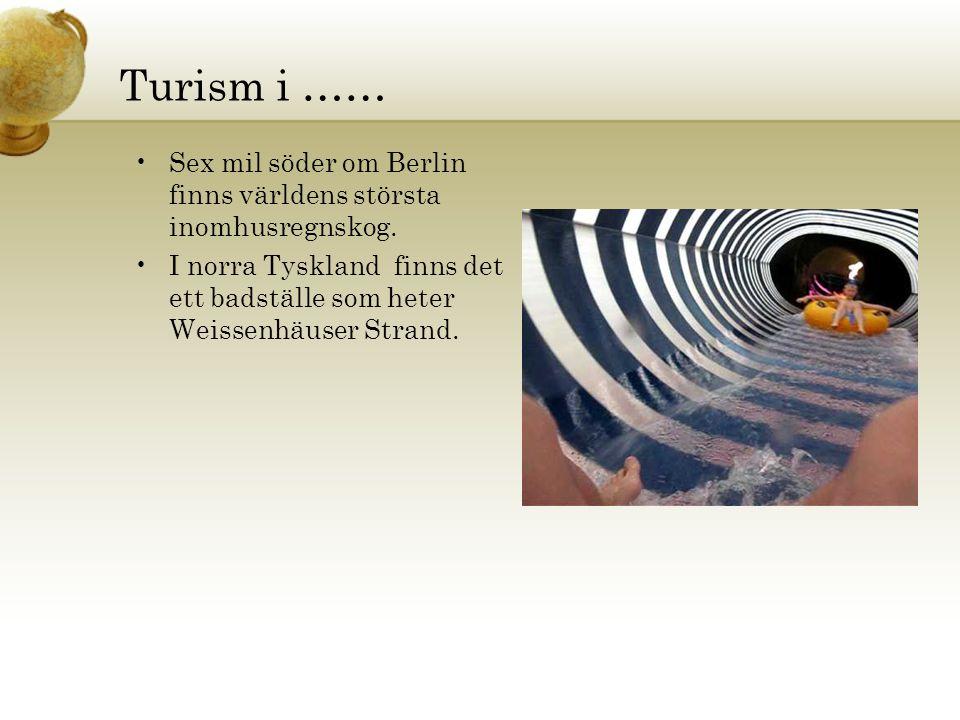 •Sex mil söder om Berlin finns världens största inomhusregnskog. •I norra Tyskland finns det ett badställe som heter Weissenhäuser Strand. Turism i ……
