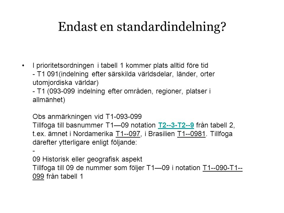 Endast en standardindelning.