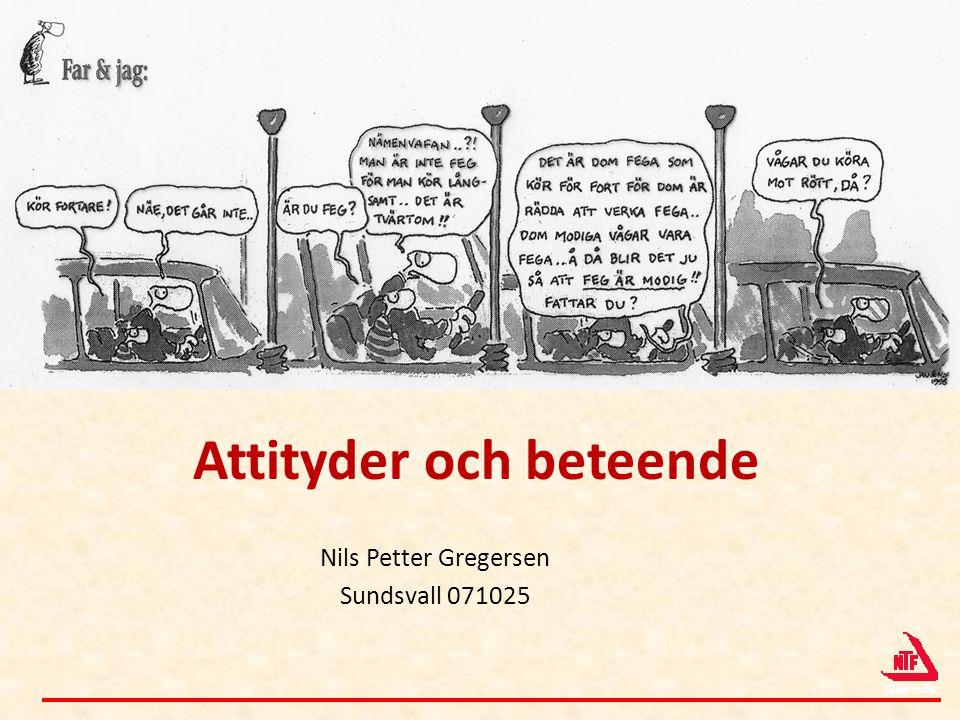 Attityder och beteende Nils Petter Gregersen Sundsvall 071025
