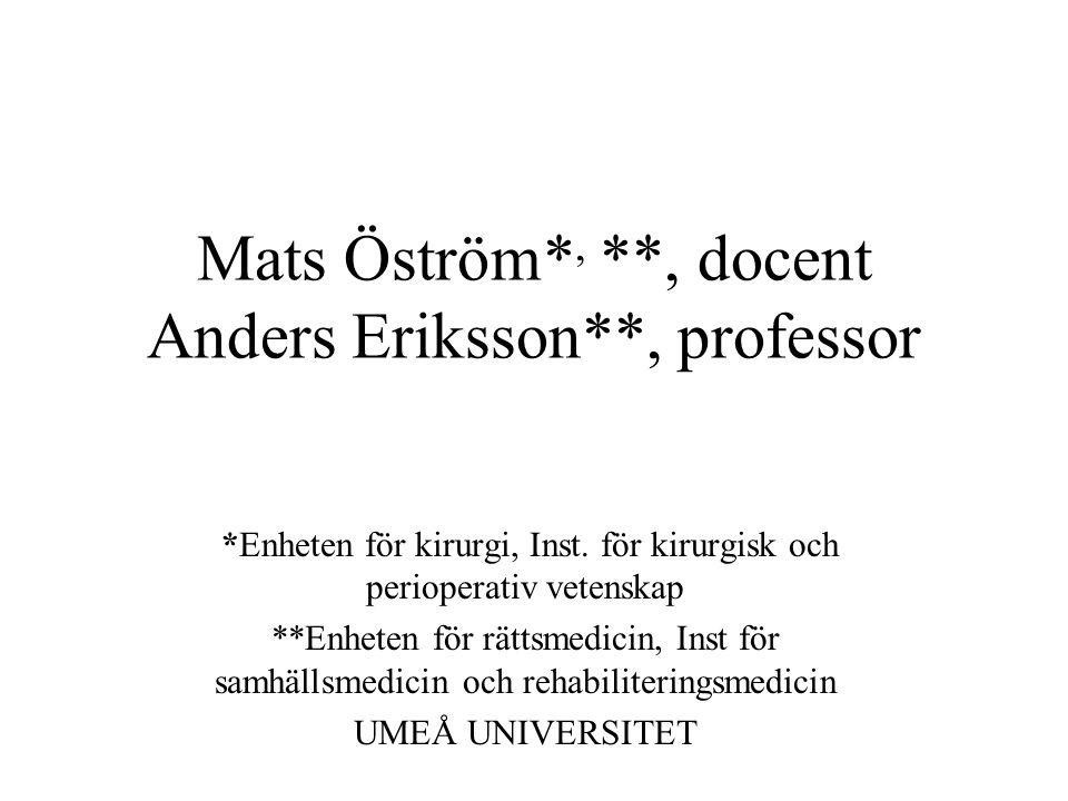 Mats Öström*, **, docent Anders Eriksson**, professor *Enheten för kirurgi, Inst.