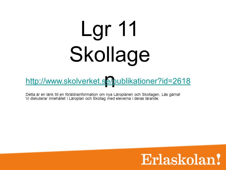 Lgr 11 Skollage n http://www.skolverket.se/publikationer?id=2618 Detta är en länk till en föräldrainformation om nya Läroplanen och Skollagen. Läs gär