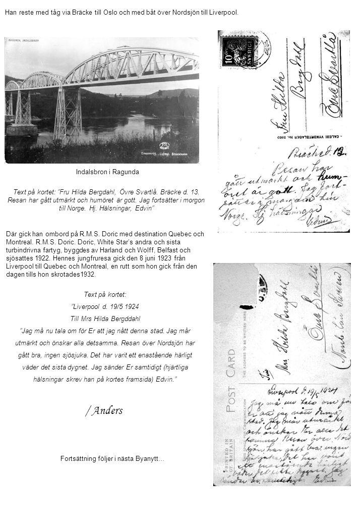 """Han reste med tåg via Bräcke till Oslo och med båt över Nordsjön till Liverpool. Text på kortet: """"Fru Hilda Bergdahl, Övre Svartlå. Bräcke d. 13. Resa"""