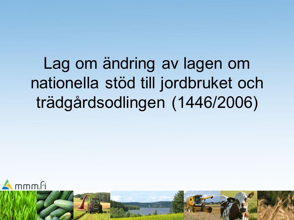 Lag om ändring av lagen om nationella stöd till jordbruket och trädgårdsodlingen (1446/2006)