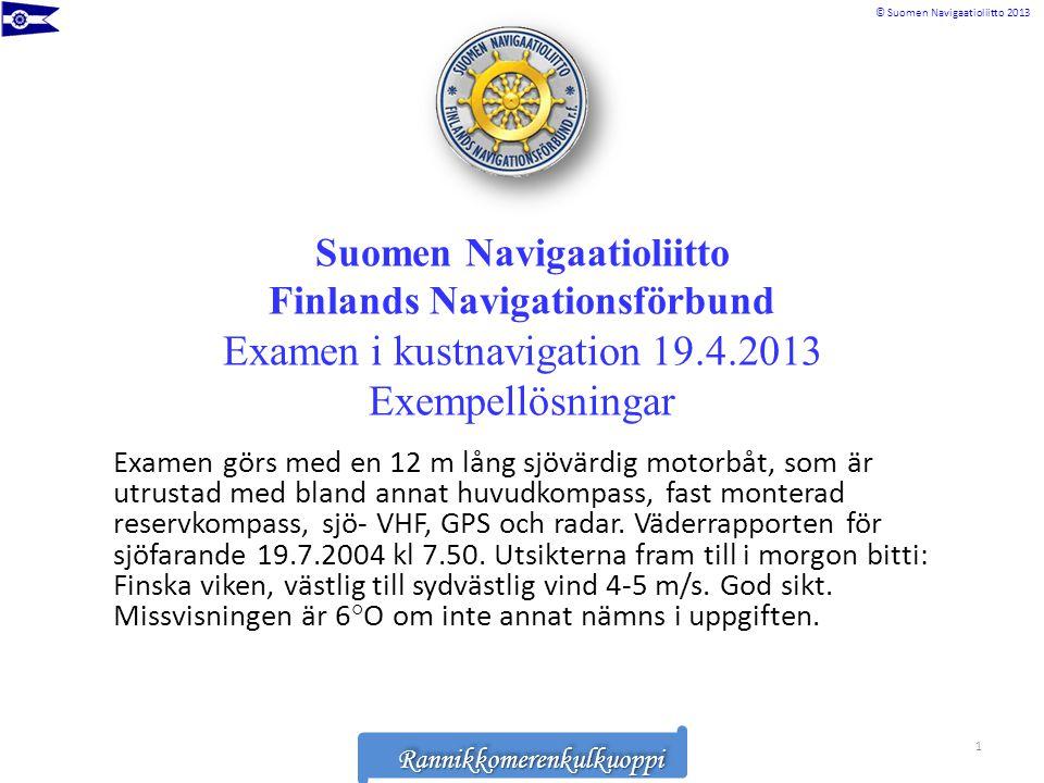 Rannikkomerenkulkuoppi © Suomen Navigaatioliitto 2013RannikkomerenkulkuoppiRannikkomerenkulkuoppi 1.19.7.2004 kl.