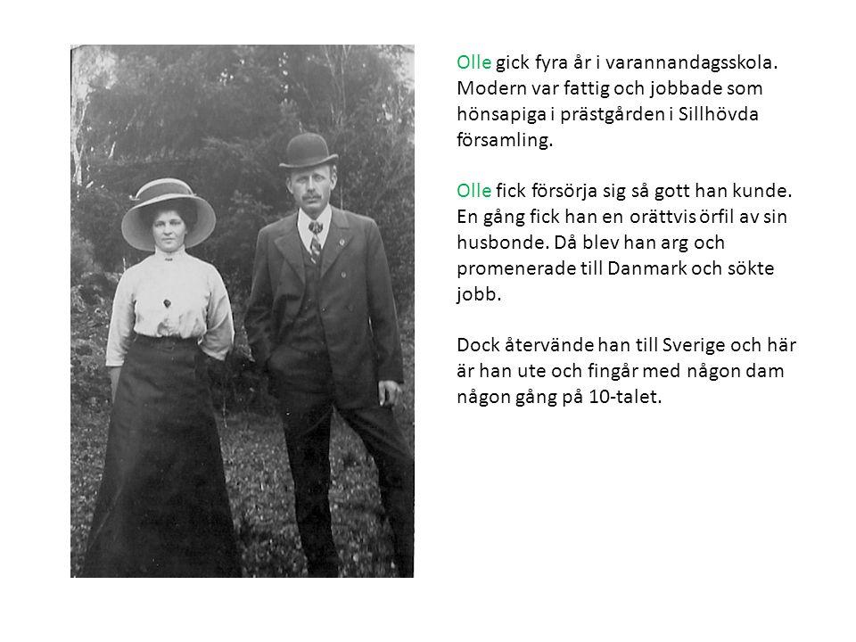 Olle gick fyra år i varannandagsskola. Modern var fattig och jobbade som hönsapiga i prästgården i Sillhövda församling. Olle fick försörja sig så got