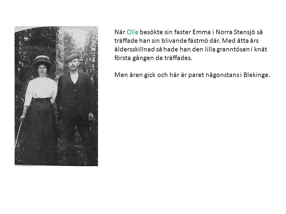 När Olle besökte sin faster Emma i Norra Stensjö så träffade han sin blivande fästmö där. Med åtta års åldersskillnad så hade han den lilla granntösen