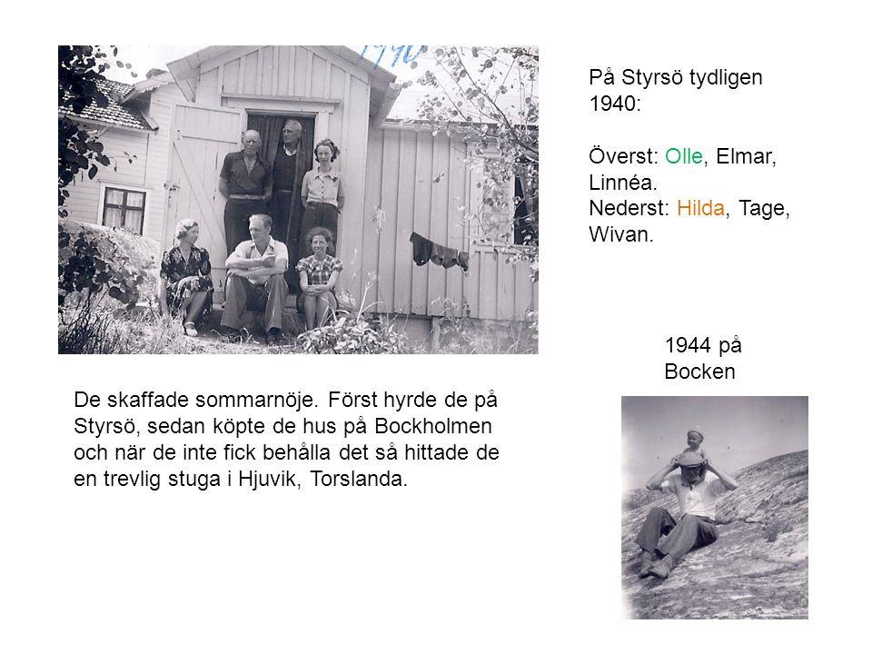 De skaffade sommarnöje. Först hyrde de på Styrsö, sedan köpte de hus på Bockholmen och när de inte fick behålla det så hittade de en trevlig stuga i H