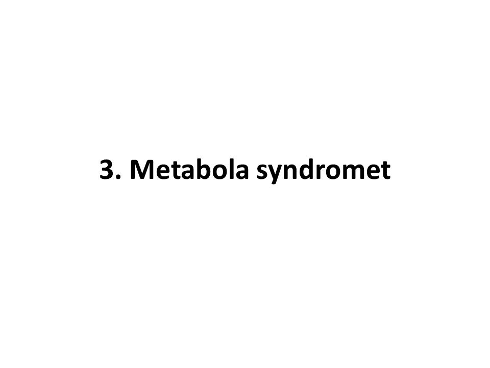 3. Metabola syndromet