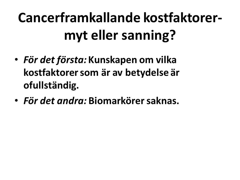 Cancerframkallande kostfaktorer- myt eller sanning.