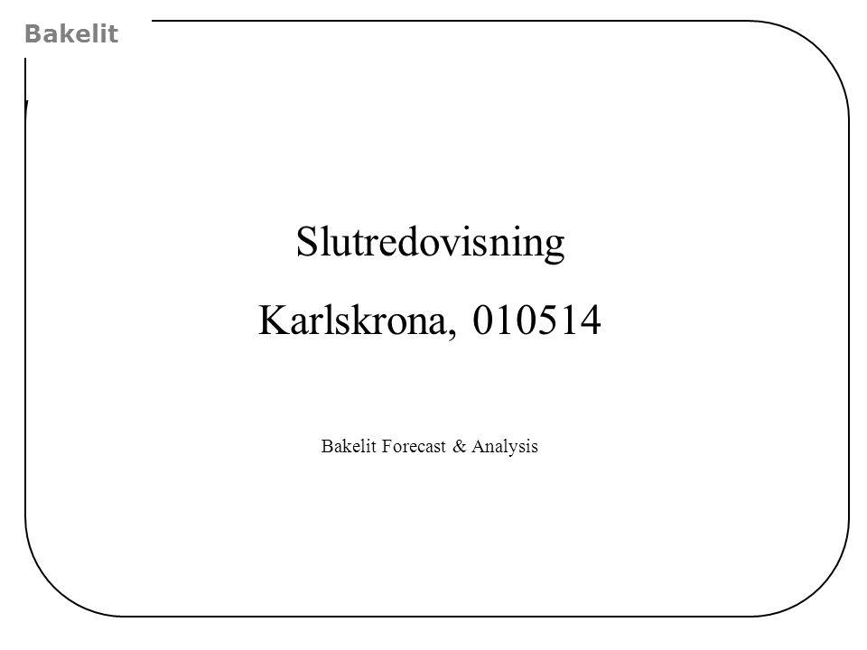 Bakelit Slutredovisning Karlskrona, 010514 Bakelit Forecast & Analysis