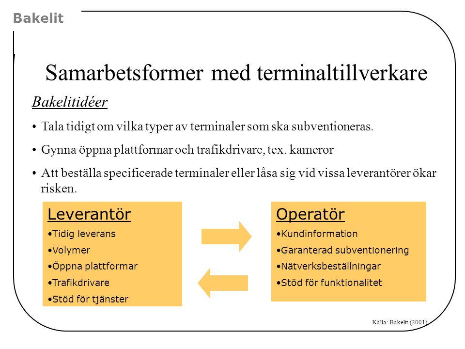 Bakelit Samarbetsformer med terminaltillverkare Bakelitidéer •Tala tidigt om vilka typer av terminaler som ska subventioneras. •Gynna öppna plattforma