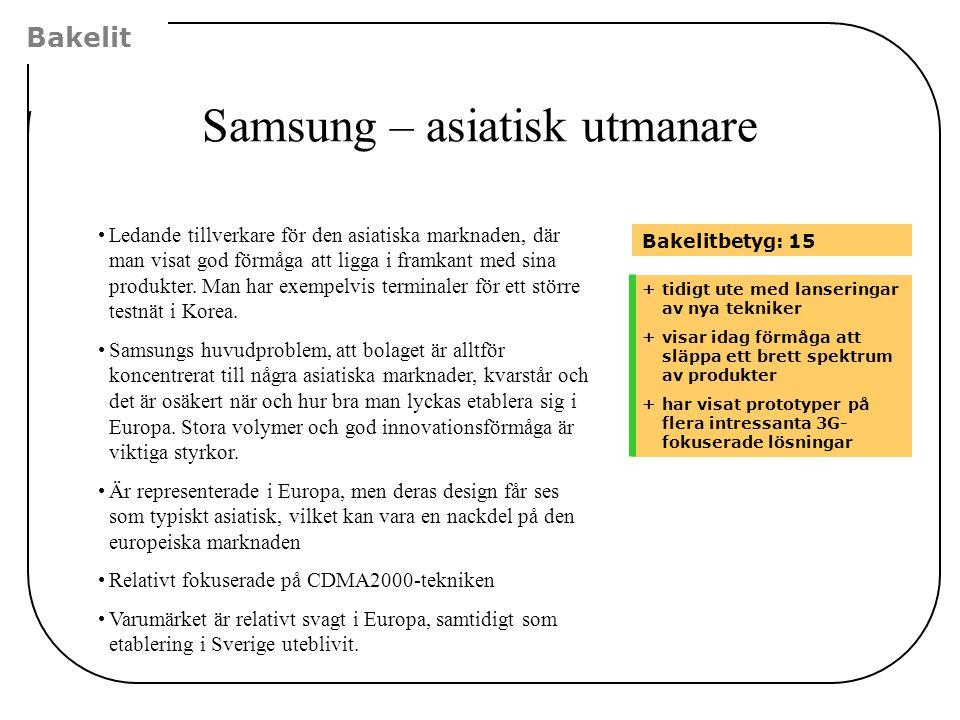Samsung – asiatisk utmanare Bakelit +tidigt ute med lanseringar av nya tekniker +visar idag förmåga att släppa ett brett spektrum av produkter +har vi