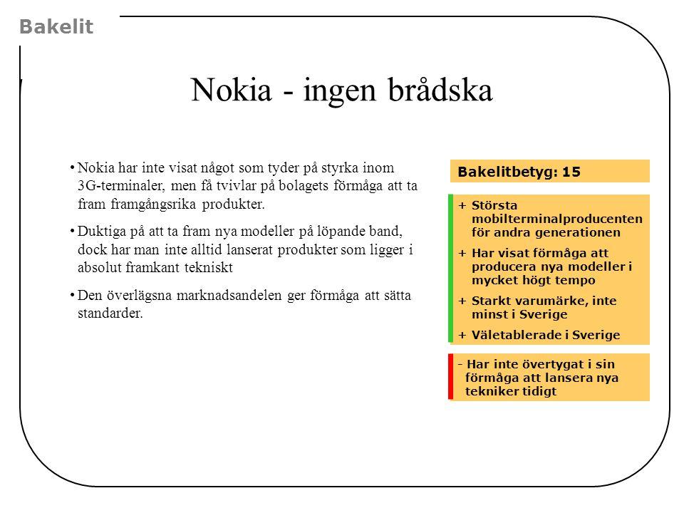 Nokia - ingen brådska Bakelit +Största mobilterminalproducenten för andra generationen +Har visat förmåga att producera nya modeller i mycket högt tem