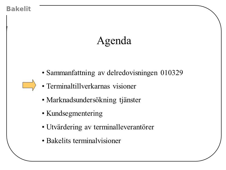 Bakelit Samarbetsformer med terminaltillverkare Bakelitidéer •Tala tidigt om vilka typer av terminaler som ska subventioneras.