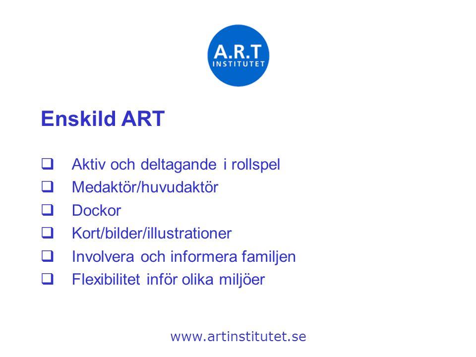 Enskild ART  Aktiv och deltagande i rollspel  Medaktör/huvudaktör  Dockor  Kort/bilder/illustrationer  Involvera och informera familjen  Flexibi