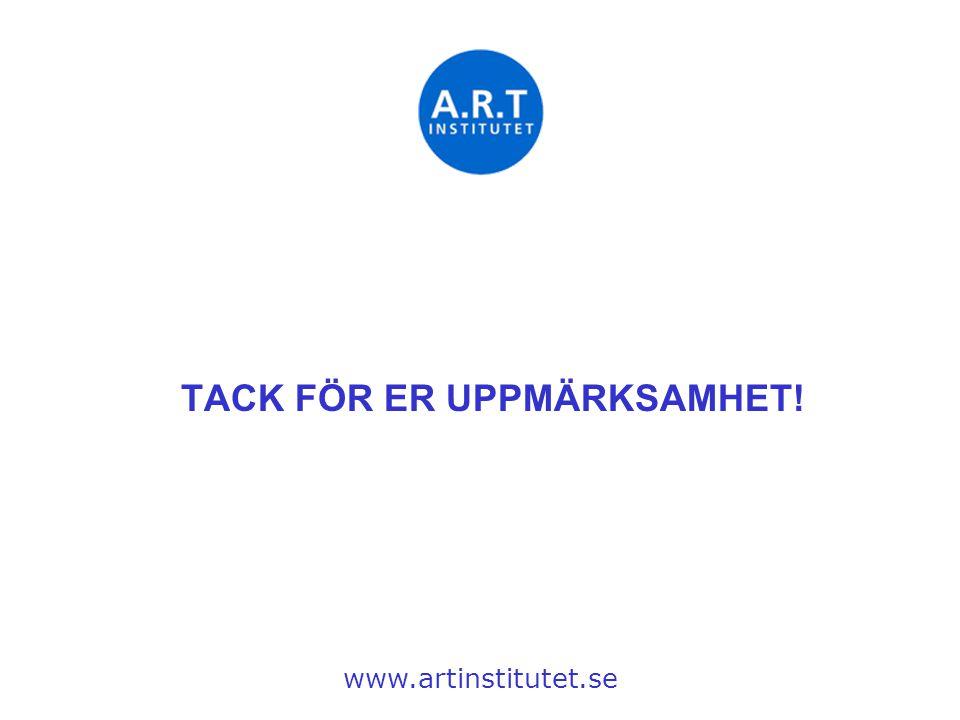 TACK FÖR ER UPPMÄRKSAMHET! www.artinstitutet.se