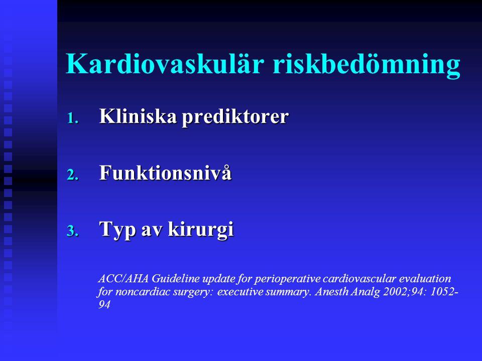 Kardiovaskulär riskbedömning 1.Kliniska prediktorer 2.