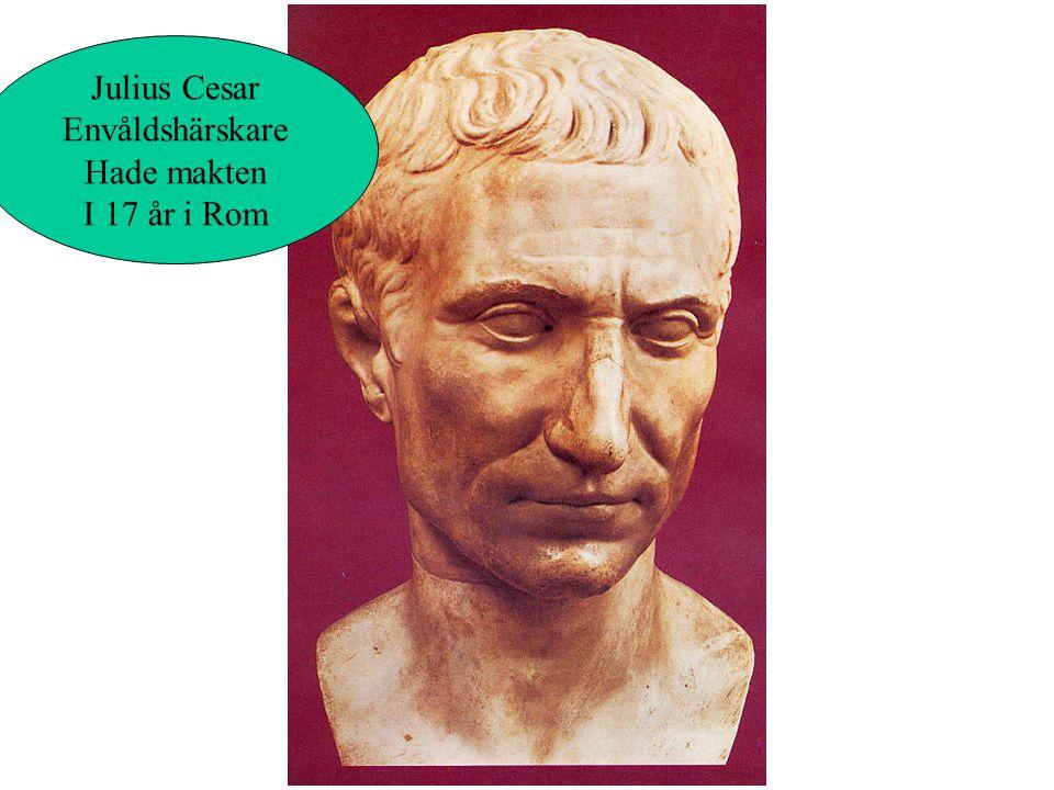 Cesar var i det militära Han vann många slag Utvidgade Roms välde Populär bland folk och Militärer Tog makten i rom Tågade till Rom