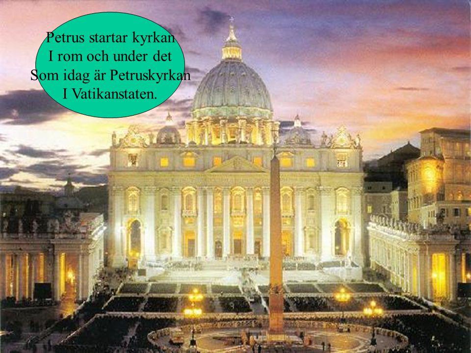 På väg från staden Rom Blir Paulus frälst/kristen Han byter namn och vänder till Rom igen. Han heter Petrus Då och startar En kyrka