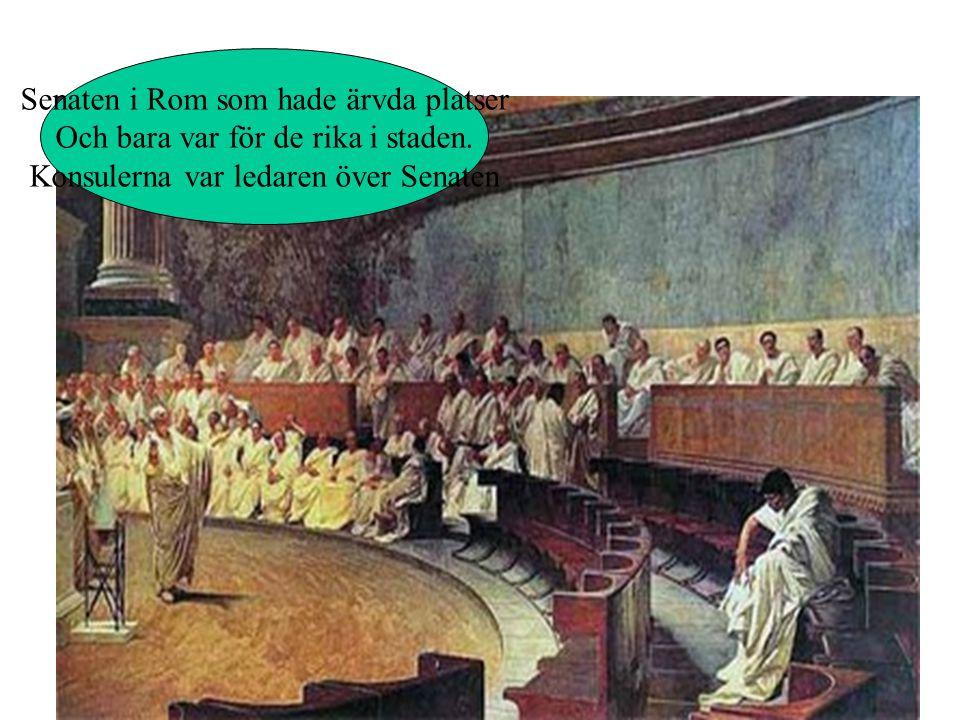 Senaten i Rom som hade ärvda platser Och bara var för de rika i staden.