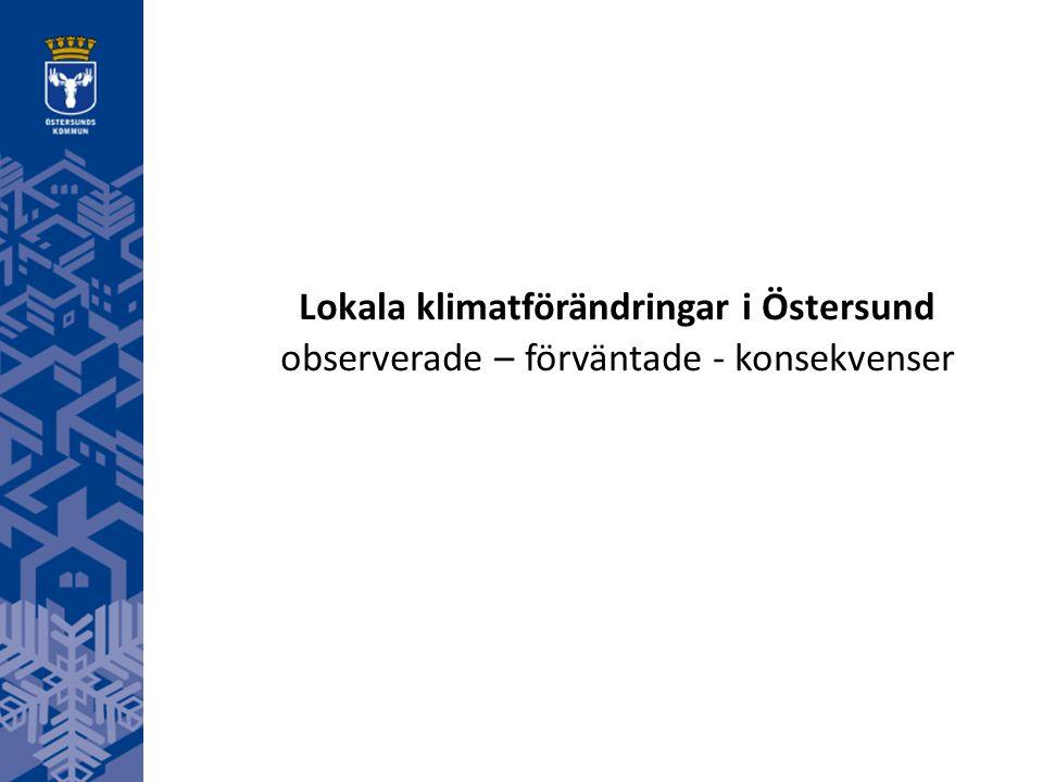 Lokala klimatförändringar i Östersund observerade – förväntade - konsekvenser