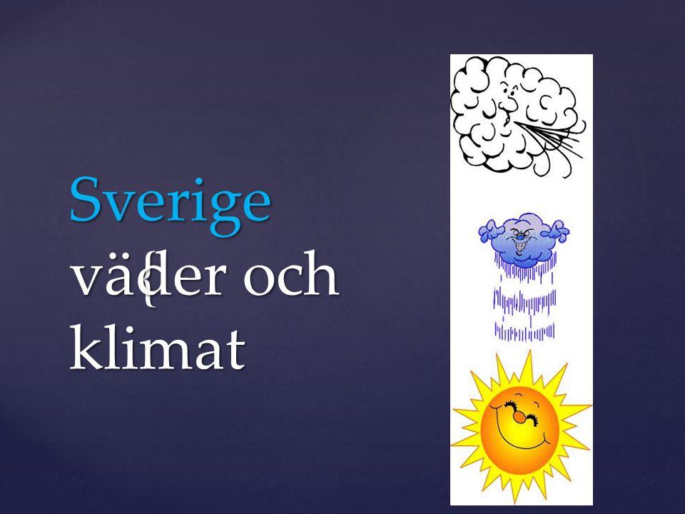 { Sverige väder och klimat