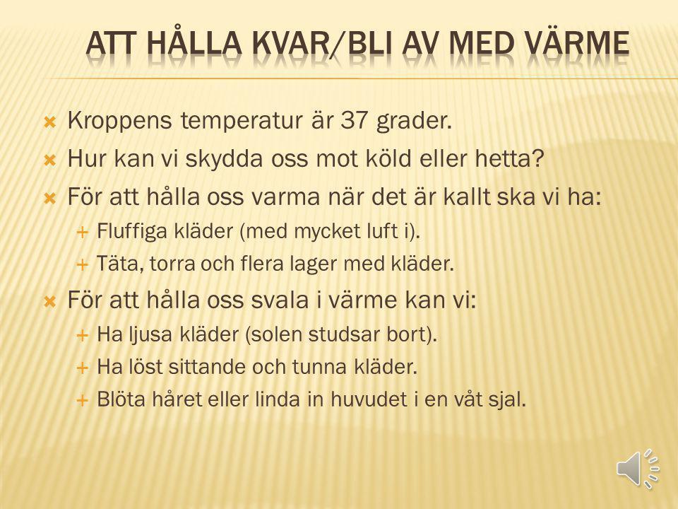  Man delar in året i fyra årstider efter dygnets medeltemperatur.  Vinter (i Sverige): När dygnets medeltemperatur är under 0  C  Vår: mellan 0-10