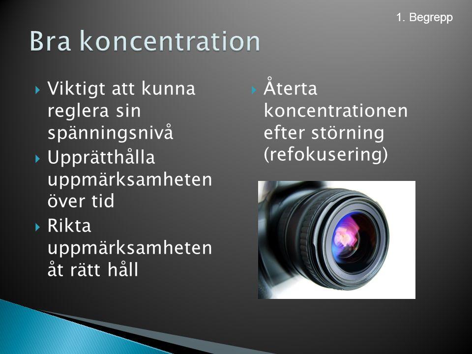  Viktigt att kunna reglera sin spänningsnivå  Upprätthålla uppmärksamheten över tid  Rikta uppmärksamheten åt rätt håll  Återta koncentrationen ef