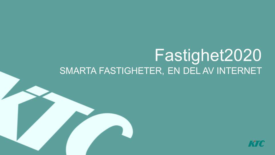 Fastighet2020 SMARTA FASTIGHETER, EN DEL AV INTERNET