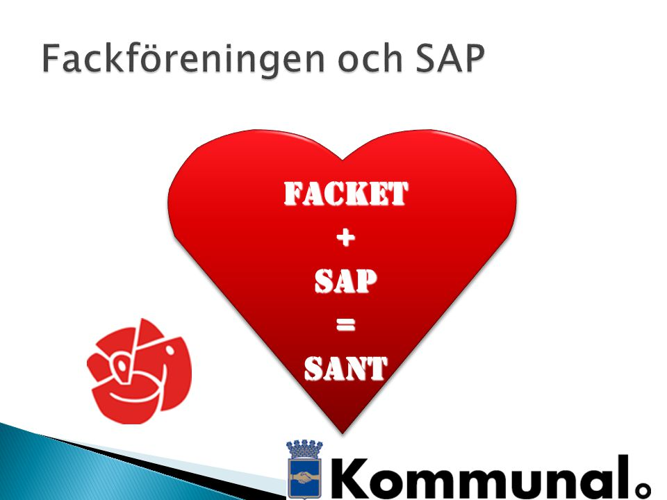 Facket+SAP=SantFacket+SAP=Sant