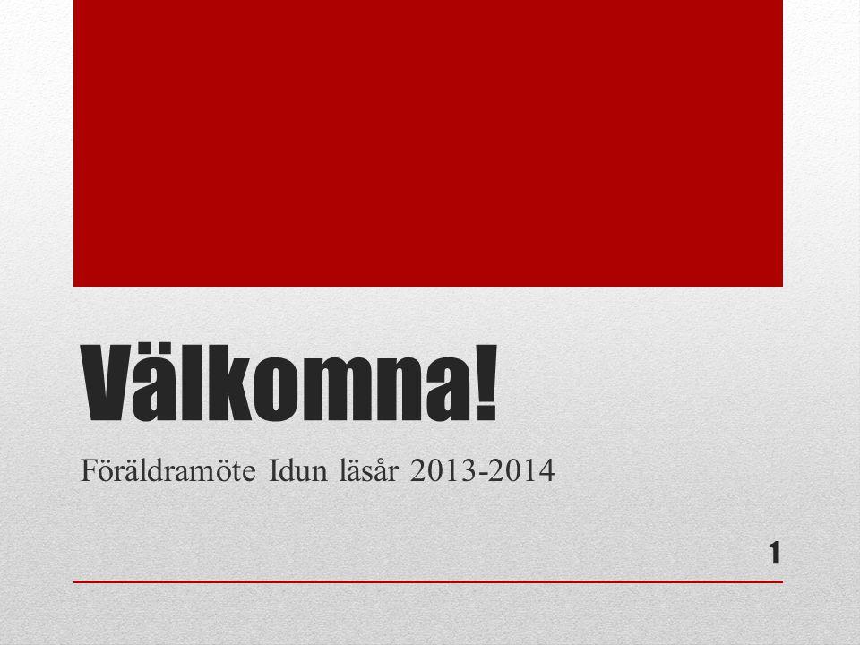 Välkomna! Föräldramöte Idun läsår 2013-2014 1